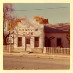 The Old Borunda Cafe on the corner of Dean and Texas streets.